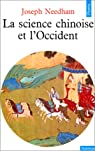 La science chinoise et l'Occident par Needham