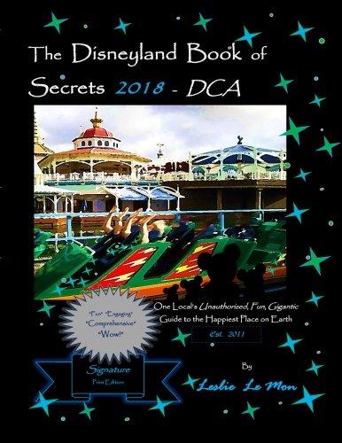 The Disneyland Book of Secrets 2018 - DCA: One Local