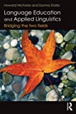 Language Education and Applied Linguistics : Bridging the Two Fields, Nicholas, Howard and Starks, Donna, 0415534461