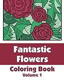 Fantastic Flowers Coloring Book, Various, 1492934844
