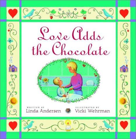 Add Chocolates (Love Adds the Chocolate)