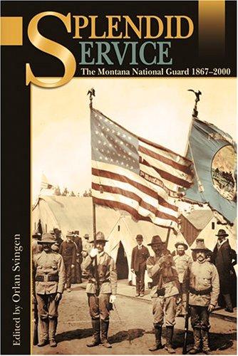 Splendid Service: The Montana National Guard, 1867-2006