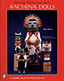 Carving Traditional Style Kachina Dolls (Schiffer Military History)