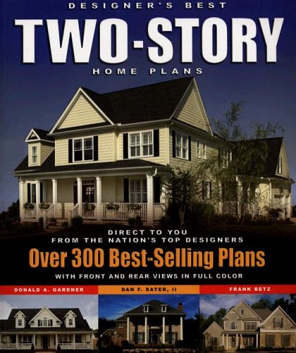 Download Designer's Best Two-Story Home Plans: Over 300 Best-Selling Plans pdf