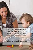 300 + Companies that Pay you to Work from Home: Legit Work at home Jobs and answers to questions about your favorite work at home companies