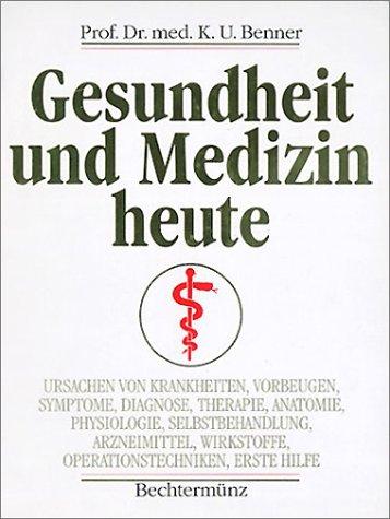 Gesundheit und Medizin heute