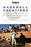 Baseball Vacations, Bruce Adams and Margaret Engel, 0679001891