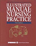 Illustrated Manual of Nursing Practice (Illustrated Manual of Nursing Practice (Springhouse))