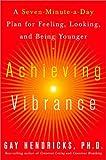 Achieving Vibrance, Gay Hendricks, 0609809393