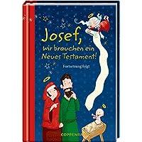 Josef, wir brauchen ein Neues Testament!: Fortsetzung folgt (Taschenfreund)