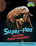 Super-Flea and Other Animal Champions, Louise A. Spilsbury and Richard Spilsbury, 1410919374