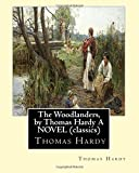 img - for The Woodlanders, by Thomas Hardy A NOVEL (classics): the wessex novel volume VII The Woodlanders whit a map of wessex book / textbook / text book