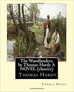 commentary on the woodlanders by thomas hardy