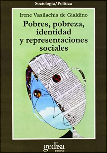 Pobres,pobreza, identidad y representaciones sociales Cla-De-Ma: Amazon.es: Irene Vasilachis De Gialdino: Libros