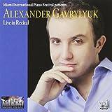 Alexander Gavrylyuk: Live in Recital