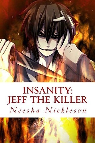 Jeff The Killer Insanity Book 1 By Nickleson Neesha