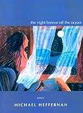 The Night Breeze over the Ocean, Michael Heffernan, 091005598X
