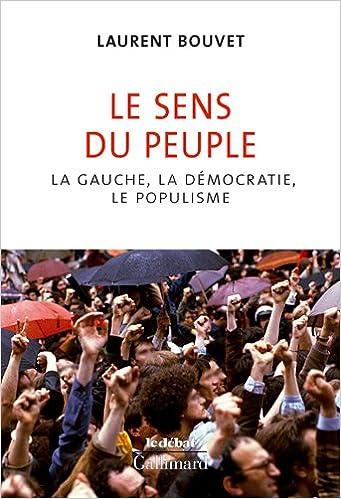 Livre Le sens du peuple: La gauche, la démocratie, le populisme pdf epub