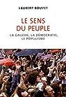 Le sens du peuple : La gauche, la démocratie, le populisme par Bouvet