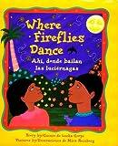 Where Fireflies Dance / Ahí, donde bailan las luciérnagas