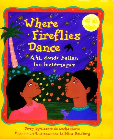 Where Fireflies Dance / Ahí, donde bailan las luciérnagas by Brand: Children's Book Press
