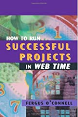 How to Run Successful Projects in Web Time (Computing Library) Hardcover