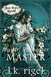 My Mr. Rochester: Master (Jane Eyre Retold Book 2) (English Edition)