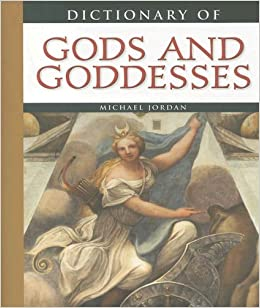 Dictionary Of Gods And Goddesses Michael Jordan 9780816064908