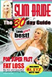Slim Bride. The 30 day guide for super fast fat loss.: Complete diet and exercise guide.
