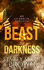 Beast In The Darkness (An Elighan Dragen Novelette #2.5) (Darkness Series)