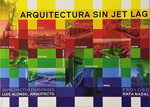 Descargar Libro Arquitectura Sin Jet Lag, 25 Proyectos En 10 Paises Luis Alonso