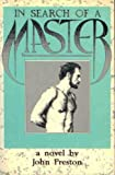 In Search of a Master, John Preston, 0821620053