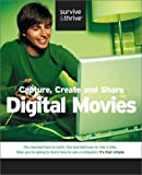 Capture, Create and Share Digital Movies, Jeff Schindler, 1577292847