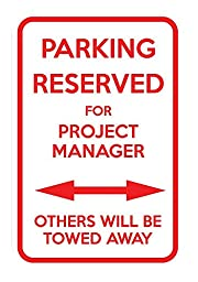 Parking Reserved For Project Manager Others Towed Away 12X18 Aluminum Metal Sign