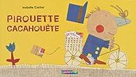 Pirouette Cacahouète par Isabelle Carrier