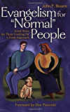 """Evangelism for """"Normal"""" People: Good News for Those Looking for a Fresh Approach"""