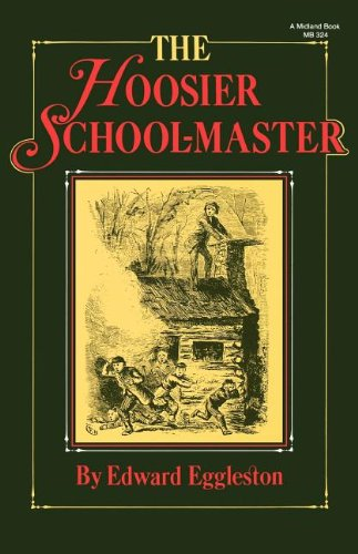 The Hoosier School-Master (Library of Indiana Classics)