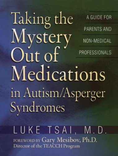 Download Taking the Mystery Out of Medications in Autism/Asperger's Syndrome ebook