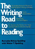 The Writing Road to Reading : The Spalding Method of Phonics for Teaching Speech, Writing and Reading