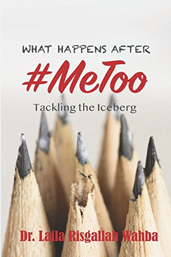 What Happens After #MeToo: Tackling the Iceberg by Independently published