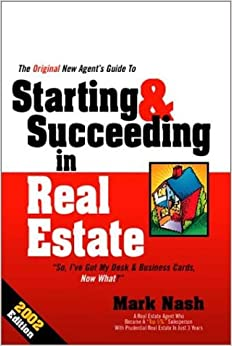 The Original New Agent's Guide to Starting & Succeeding in Real Estate