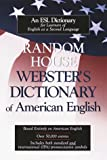 Random House Webster's Dictionary of American English, Tony Geiss and Merriam-Webster, Inc. Staff, 0679764259