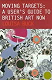 Moving Targets: A User's Guide to British Art Now