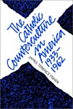 The Catholic Counterculture in America, 1933-1962, James Terence Fisher, 0807849499