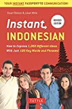 Instant Indonesian: How to Express 1,000 Different Ideas with Just 100 Key Words and Phrases! (Indonesian Phrasebook) (Instant Phrasebook)