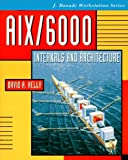 Aix/6000Internals and Architecture (J. Ranade Workstation Series)