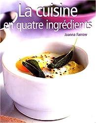 La cuisine en quatre ingrédients
