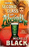 Front cover for the book The Second Glass of Absinthe by Michelle Black