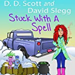 Stuck with a Spell: The Stuck with a Series | David Slegg,D. D. Scott