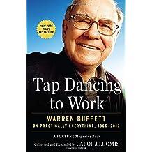 Tap Dancing to Work: Warren Buffett on Practically Everything, 1966-2013
